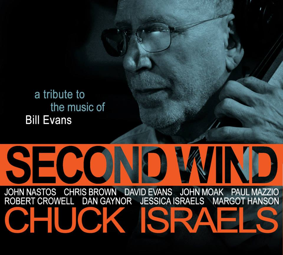 """Second Wind"" – Chuck Israels' Tribute to Bill Evans, his Former Partner DownBeat, Jan. 2014"