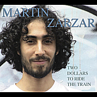 Martin Zarzar, Two Dollars to Ride the Train, 2012